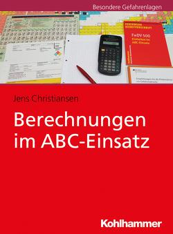 Berechnungen im ABC-Einsatz von Christiansen,  Jens