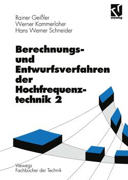 Berechnungs- und Entwurfsverfahren der Hochfrequenztechnik von Geissler,  Rainer, Kammerloher,  Werner, Schneider,  Hans Werner