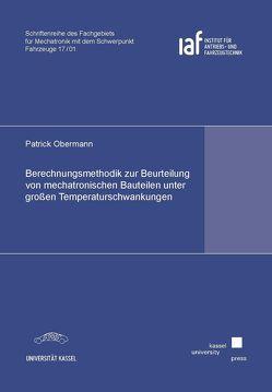 Berechnungsmethodik zur Beurteilung von mechatronischen Bauteilen unter großen Temperaturschwankungen von Obermann,  Patrick