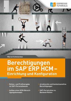 Berechtigungen im SAP ERP HCM – Einrichtung und Konfiguration von Schmiechen,  Marcel