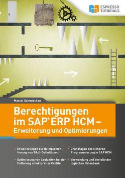 Berechtigungen im SAP ERP HCM – Erweiterung und Optimierungen von Schmiechen,  Marcel