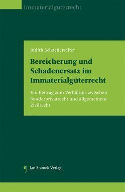 Bereicherung und Schadenersatz im Immaterialgüterrecht von Schacherreiter,  Judith