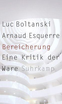 Bereicherung von Boltanski,  Luc, Esquerre,  Arnaud, Pries,  Christine