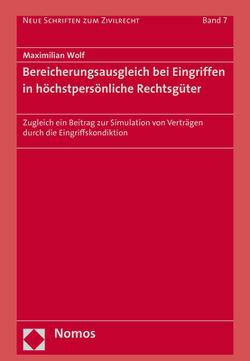Bereicherungsausgleich bei Eingriffen in höchstpersönliche Rechtsgüter von Wolf,  Maximilian