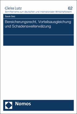 Bereicherungsrecht, Vorteilsausgleichung und Schadensweiterwälzung von Seiz,  Sarah