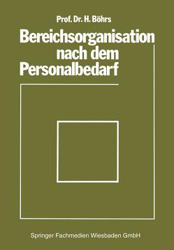 Bereichsorganisation nach dem Personalbedarf von Böhrs,  Hermann