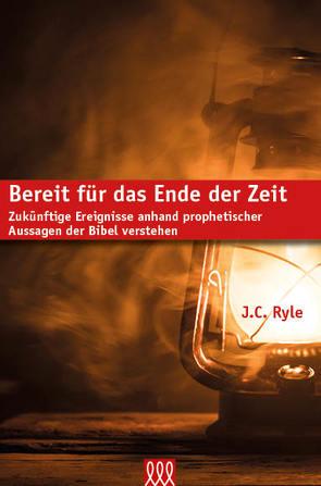 Bereit für das Ende der Zeit von Ryle,  J C