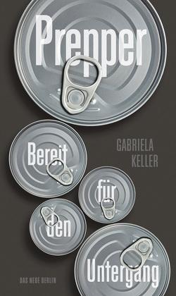 Bereit für den Untergang: Prepper von Keller,  Gabriela