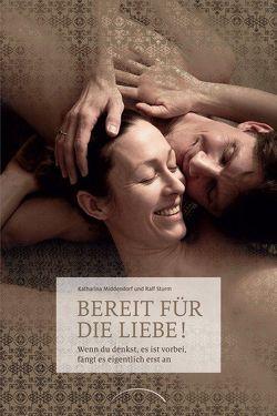 Bereit für die Liebe! von Middendorf,  Katharina, Sturm,  Ralf
