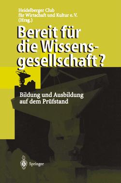 Bereit für die Wissensgesellschaft? von Egle,  C., Gustke,  D., Heidelberger Club für Wirtschaft und Kultur e.V.