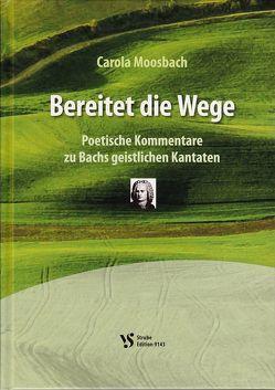 Bereitet die Wege von Moosbach,  Carola