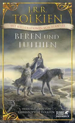 Beren und Lúthien von Lee,  Alan, Möhring,  Hans Ulrich, Pesch,  Helmut W, Tolkien,  Christopher, Tolkien,  J.R.R.