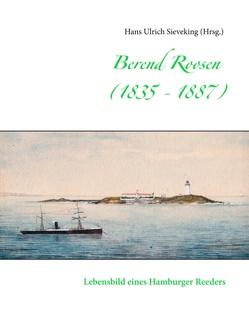 Berend Roosen (1835 – 1887) von Sieveking,  Hans Ulrich