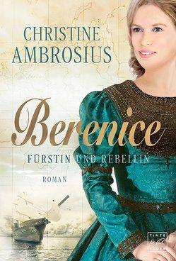 Berenice – Fürstin und Rebellin von Ambrosius,  Christine
