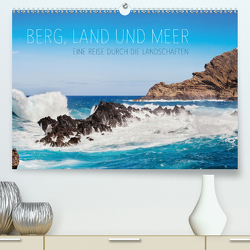 Berg, Land und Meer – Eine Reise durch die Landschaften (Premium, hochwertiger DIN A2 Wandkalender 2021, Kunstdruck in Hochglanz) von Jackson,  Lain
