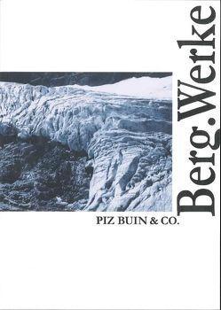 Berg.Werke – Piz Buin & Co. von Kasper,  Michael, Rudigier,  Andreas, Trippolt,  Johann, Winkler,  Bruno