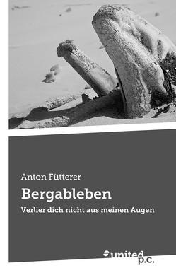 Bergableben von Fütterer,  Anton