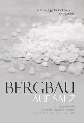 Bergbau auf Salz von Bair,  Johann, Ingenhaeff,  Wolfgang