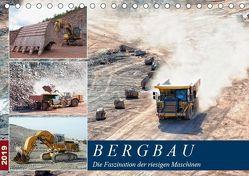 Bergbau – Die Faszination der riesigen Maschinen (Tischkalender 2019 DIN A5 quer) von Frost,  Anja