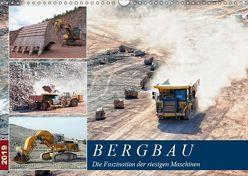 Bergbau – Die Faszination der riesigen Maschinen (Wandkalender 2019 DIN A3 quer) von Frost,  Anja
