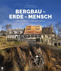 Bergbau – Erde – Mensch von Hommel,  Eva-Maria, Hommel,  Frank
