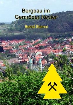 Bergbau im Gernröder Revier von Sternal,  Bernd