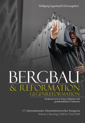 Bergbau & Reformation/Gegenreformation von Ingenhaeff,  Wolfgang