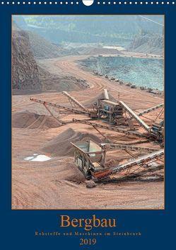 Bergbau – Rohstoffe und Maschinen im Steinbruch (Wandkalender 2019 DIN A3 hoch) von Frost,  Anja