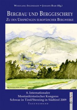 Bergbau und Berggeschrey von Bair,  Johann, Ingenhaeff-Berenkamp,  Wolfgang