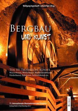 Bergbau und Kunst von Bair,  Johann, Ingenhaeff-Berenkamp,  Wolfgang