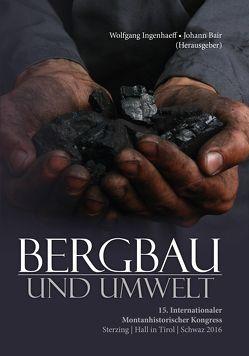 Bergbau und Umwelt von Bair,  Johann, Ingenhaeff,  Wolfgang