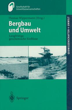 Bergbau und Umwelt von Huch,  M., Wippermann,  Thomas