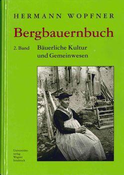 Bergbauernbuch. Von Arbeit und Leben des Tiroler Bergbauern. Band 2: Kultur, Gemeinwesen und Niedergang von Wopfner,  Herrmann