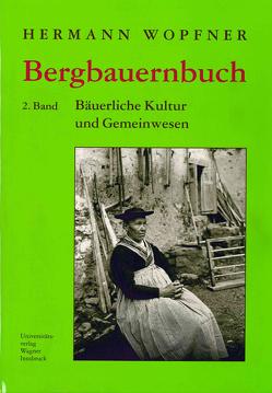 Bergbauernbuch. Von Arbeit und Leben des Tiroler Bergbauern. Band 2 von Wopfner,  Hermann
