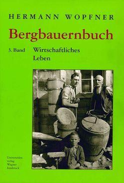 Bergbauernbuch. Von Arbeit und Leben des Tiroler Bergbauern. Band 3 von Wopfner,  Hermann
