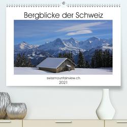 Bergblicke der Schweiz (Premium, hochwertiger DIN A2 Wandkalender 2021, Kunstdruck in Hochglanz) von André-Huber swissmountainview.ch,  Franziska