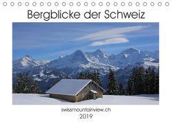 Bergblicke der Schweiz (Tischkalender 2019 DIN A5 quer) von André-Huber swissmountainview.ch,  Franziska