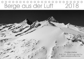 Berge aus der Luft (Tischkalender 2018 DIN A5 quer) von Köstner,  Christian