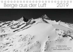 Berge aus der Luft (Tischkalender 2019 DIN A5 quer) von Köstner,  Christian