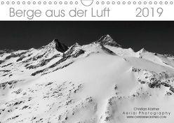 Berge aus der Luft (Wandkalender 2019 DIN A4 quer) von Köstner,  Christian