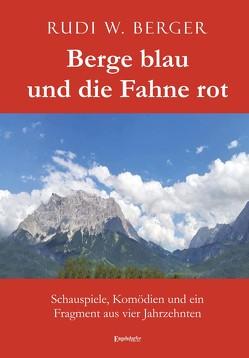 Berge blau und die Fahne rot von Berger,  Rudi W