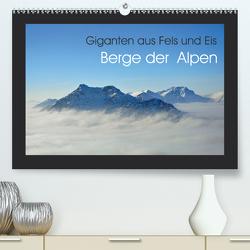 Berge der Alpen – Giganten aus Fels und Eis (Premium, hochwertiger DIN A2 Wandkalender 2020, Kunstdruck in Hochglanz) von Peceny,  Markus
