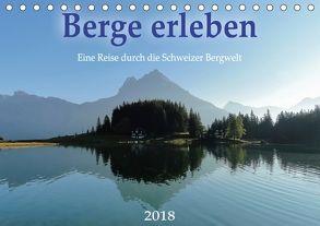 Berge erleben 2018 – Eine Reise durch die Schweizer Bergwelt (Tischkalender 2018 DIN A5 quer) von Wetter,  Lukas