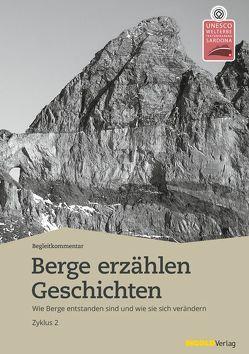Berge erzählen Geschichten – Begleitkommentar