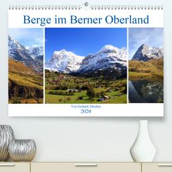 Berge im Berner Oberland (Premium, hochwertiger DIN A2 Wandkalender 2020, Kunstdruck in Hochglanz) von Albicker,  Gerhard