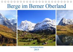 Berge im Berner Oberland (Tischkalender 2019 DIN A5 quer) von Albicker,  Gerhard