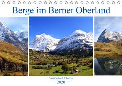 Berge im Berner Oberland (Tischkalender 2020 DIN A5 quer) von Albicker,  Gerhard