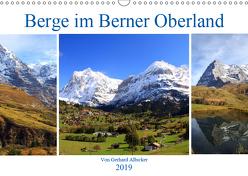 Berge im Berner Oberland (Wandkalender 2019 DIN A3 quer) von Albicker,  Gerhard