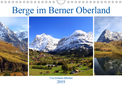 Berge im Berner Oberland (Wandkalender 2019 DIN A4 quer) von Albicker,  Gerhard
