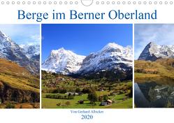 Berge im Berner Oberland (Wandkalender 2020 DIN A4 quer) von Albicker,  Gerhard